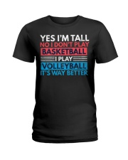 Volleyball Tee - Yes I'm Tall No I Don't P Ladies T-Shirt thumbnail