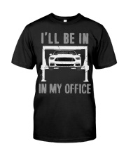 Garage is My Office T-Shirt Mechanic Gift Car Classic T-Shirt front