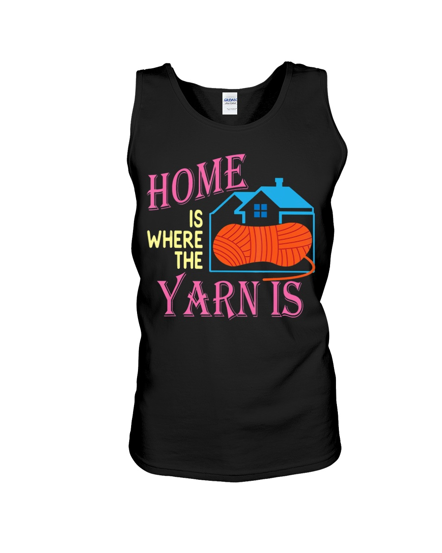 Funny Knitting Gifts for Women Home is Wher Unisex Tank