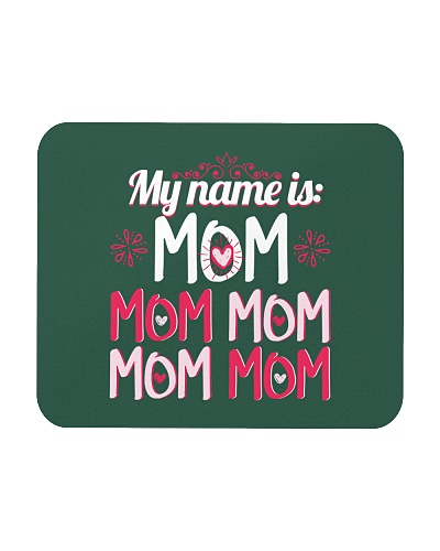 My Name Is Mom Parenting Mother39s Day