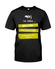 I'M EITHER WITH COWS Classic T-Shirt front