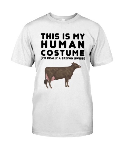 THIS IS MY HUMAN COSTUME IM REALLY A BROWN SWISS