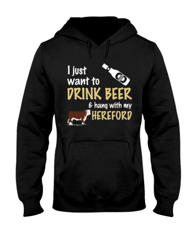 I Just Want To Drink Beer - Hereford