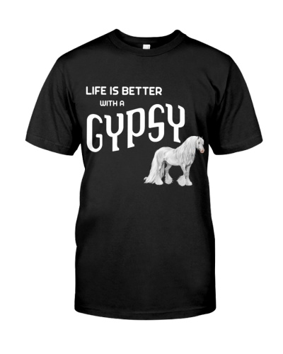 LIFE IS BETTER WITH A GYPSY HORSE