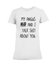 MY ANGUS AND I TALK ABOUT YOU Premium Fit Ladies Tee thumbnail
