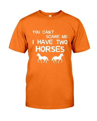 YOU CAN SCARE ME I HAVE TWO HORSES