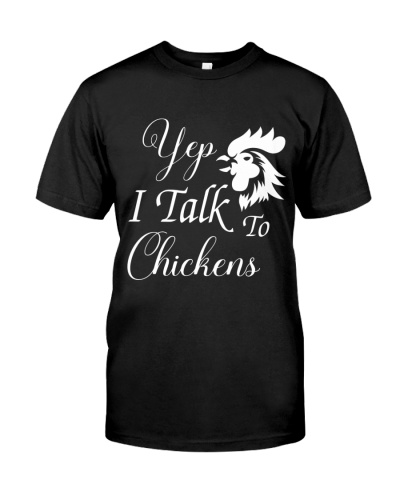 Yep I Talk To Chickens