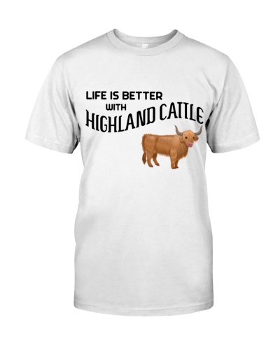 LIFE IS BETTER WITH  HIGHLAND CATTLE