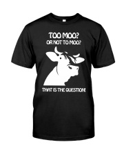 TO MOO OR NOT TO MOO THAT'S QUESTION Classic T-Shirt front