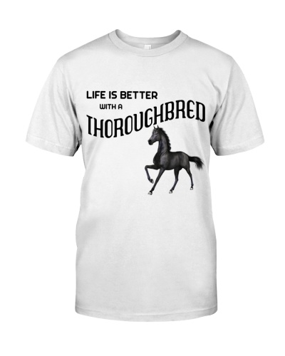 LIFE IS BETTER WITH A THOROUGHBRED