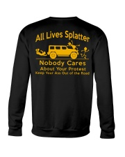 All Lives Splatter Nobody Cares Crewneck Sweatshirt thumbnail