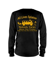All Lives Splatter Nobody Cares Long Sleeve Tee thumbnail