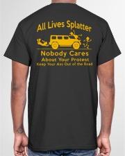 All Lives Splatter Nobody Cares Classic T-Shirt garment-tshirt-unisex-back-04