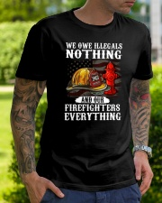 We owe illegal nothing our firefighters everything Classic T-Shirt lifestyle-mens-crewneck-front-7