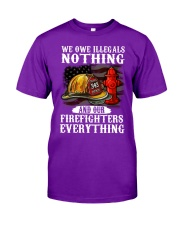 We owe illegal nothing our firefighters everything Classic T-Shirt tile