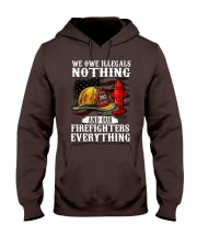We owe illegal nothing our firefighters everything Hooded Sweatshirt thumbnail