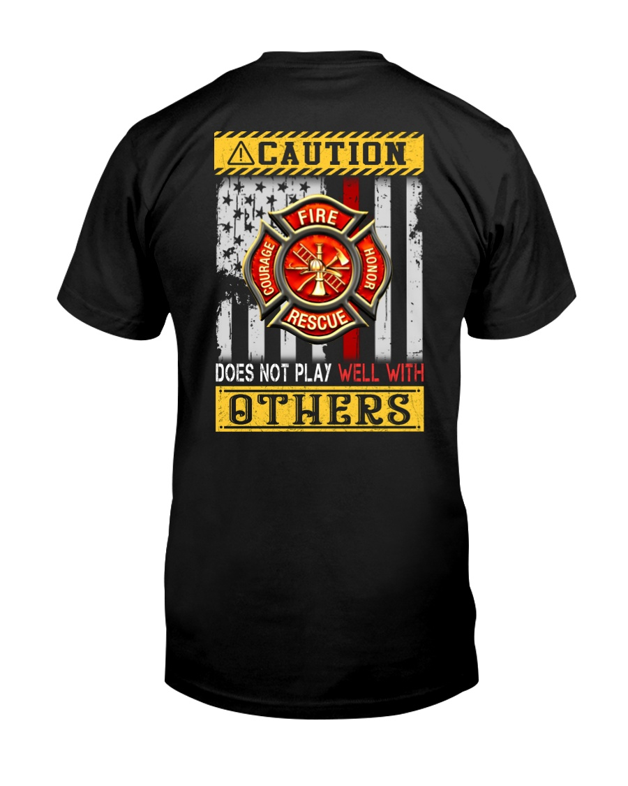 Firefighters Does not play with others Classic T-Shirt