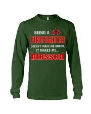 Being a Firefighter doesn't make me bored  Long Sleeve Tee thumbnail