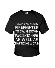 Firefighters shirt Telling an angry Firefighter  Youth T-Shirt thumbnail