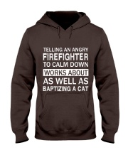 Firefighters shirt Telling an angry Firefighter  Hooded Sweatshirt thumbnail