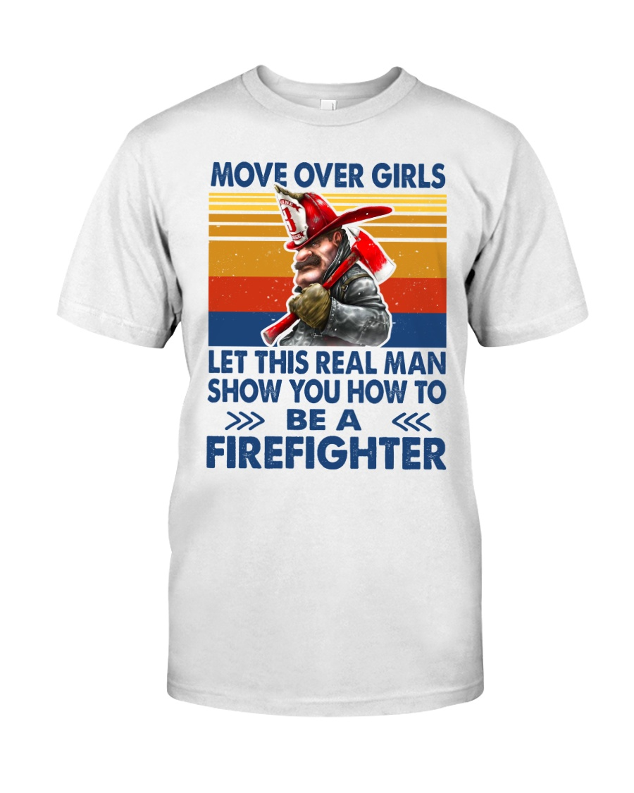 This real man show you how to be a Firefighter Classic T-Shirt