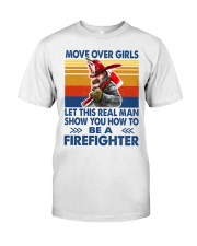 This real man show you how to be a Firefighter Classic T-Shirt front