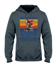 This real man show you how to be a Firefighter Hooded Sweatshirt thumbnail
