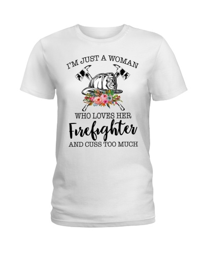 I'm a woman who loves her firefighter and cuss