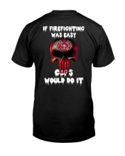If firefighting was easy  Classic T-Shirt back