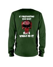 If firefighting was easy  Long Sleeve Tee thumbnail