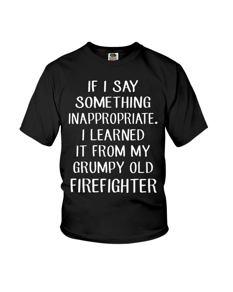 Firefighter shirt If I say something inappropriate Youth T-Shirt
