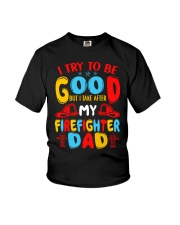 I take after my firefighter dad Youth T-Shirt front