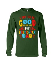 I take after my firefighter dad Long Sleeve Tee thumbnail