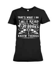 I Read Books And I Know Things Premium Fit Ladies Tee thumbnail