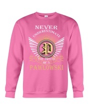 Never Underestimate PAWLOWSKI - Name Shirts Crewneck Sweatshirt thumbnail