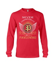 Never Underestimate PAWLOWSKI - Name Shirts Long Sleeve Tee thumbnail