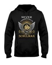 Never Underestimate SCHULMAN - Name Shirts Hooded Sweatshirt front