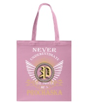 Never Underestimate PROCHASKA - Name Shirts Tote Bag thumbnail