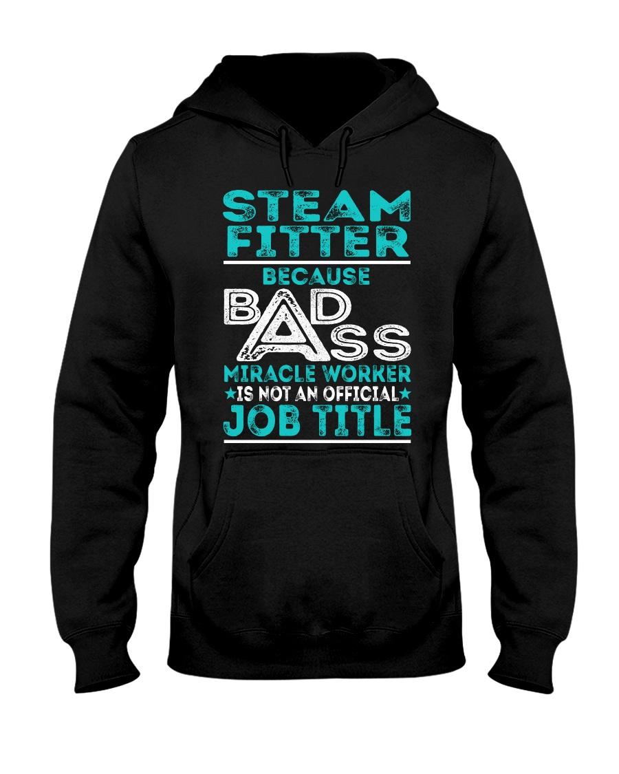 Steam Fitter - Badass Job Title Hooded Sweatshirt