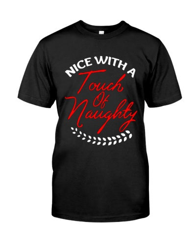 Nice With A Touch Of Naughty Christmas Shirt Funny
