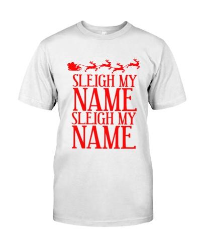 Sleigh My Name Christmas Shirt Funny