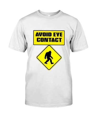 Avoid Eye Contact Big Foot Sign t Shirt