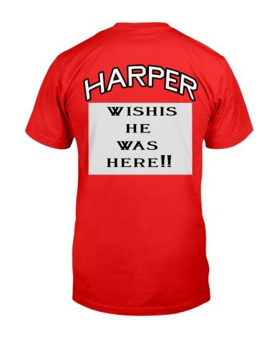 Bryce Harper wishis he was here shirt