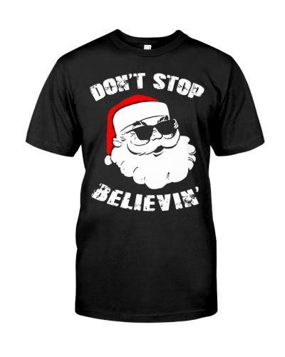 Don't Stop Believing Santa Funny Shirt