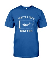 White Lives Matter T Shirt Classic T-Shirt front