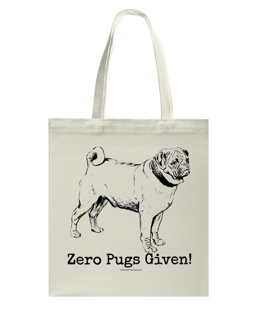 Zero Pugs Given Tote Bag