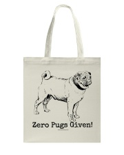 Zero Pugs Given Tote Bag thumbnail