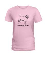 Zero Pugs Given Ladies T-Shirt front