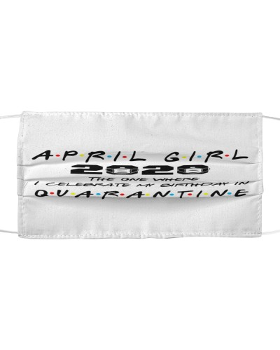 April Girl Quarantined Face Mask