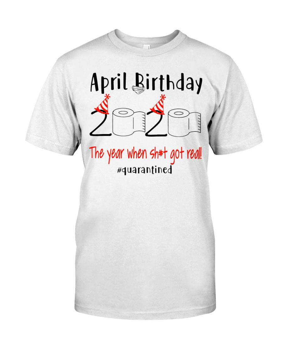 April Birthday Quarantined 2020 Classic T-Shirt